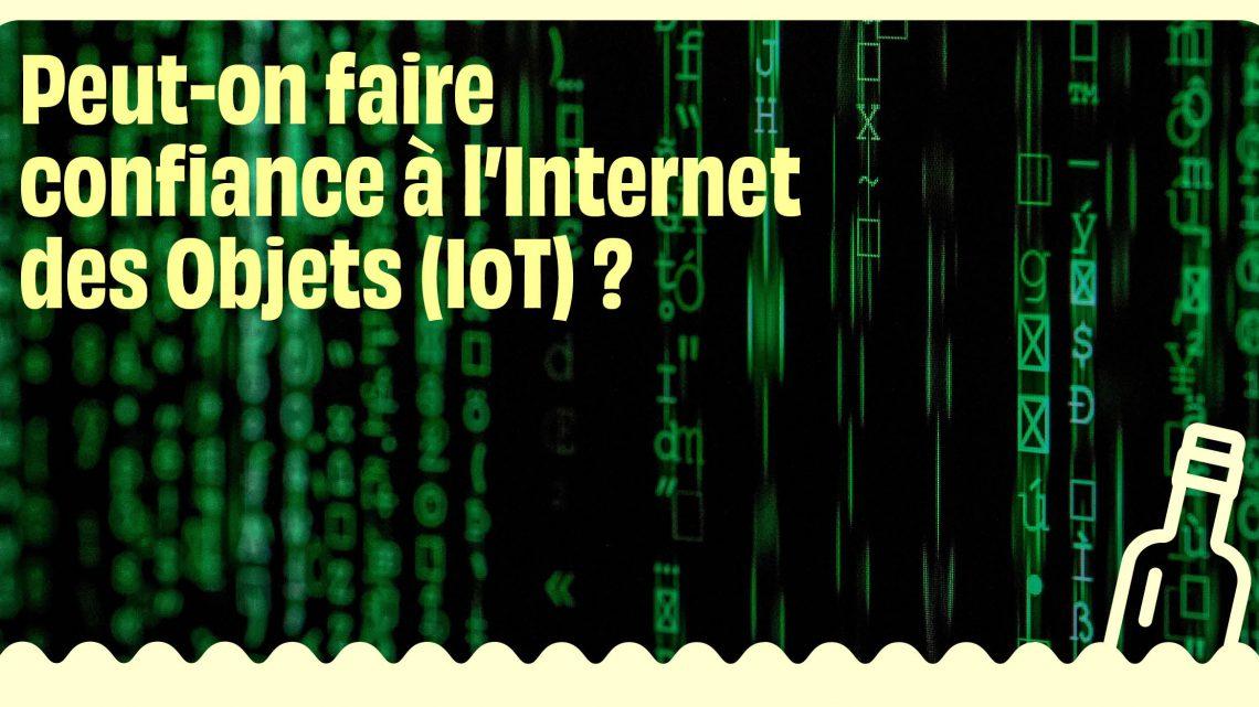 [DÉBAT] Peut-on faire confiance à l'Internet des Objets (IoT) ? – Usbek & Rica